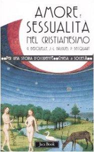 Copertina di 'Amore e sessualità nel cristianesimo'