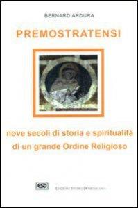Copertina di 'Premostratensi. Nove secoli di storia e spiritualità di un grande ordine religioso'