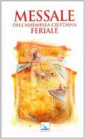 """Messale dell'assemblea cristiana. Feriale - Centro Evangelizzazione e Catechesi """"Don Bosco"""