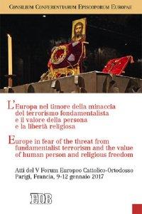 Copertina di 'L' Europa nel timore della minaccia del terrorismo fondamentalista e il valore della persona e la libertà religiosa'