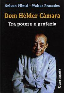 Copertina di 'Dom Hélder Câmara. Tra potere e profezia'