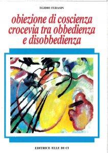 Copertina di 'Obiezioni di coscienza crocevia tra obbedienza e disobbedienza'