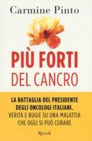 Più forti del cancro - Pinto Carmine