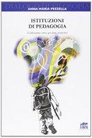 Istituzioni di pedagogia - Pezzella Anna Maria