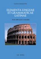Elementa linguae et grammaticae latinae - Pavanetto Cletus