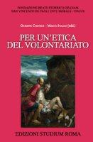 Per un'etica del volontariato - Giuseppe Chinnici,  Marco Ivaldo