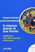 A ciascun giorno la sua Parola di Franco Cecchin su LibreriadelSanto.it