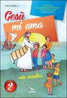Gesù mi ama. «Io credo» - Quaderno - Pino Marelli