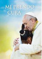 Mi prendo cura - Papa Francesco (Jorge Mario Bergoglio)