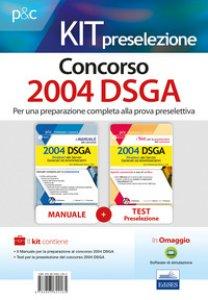 Copertina di 'Kit concorso. 2004 DSGA: Il manuale del concorso. 2004 DSGA-I test per la preselezione del concorso per 2004 DSGA. Quesiti commentati e test di verifica. Con estensioni online. Con software di simulazione'