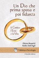 Un Dio che prima sposa e poi fidanza - Elena Bosetti, Nello Dell'Agli