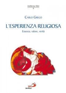 Copertina di 'L'esperienza religiosa. Essenza, valore, verità'