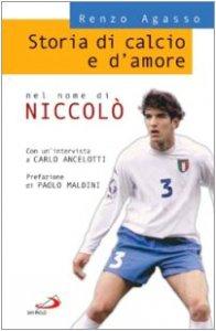 Copertina di 'Storia di calcio e d'amore. Nel nome di Niccolò'