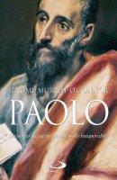 Paolo: Un uomo inquieto, un apostolo insuperabile - Murphy O'Connor Jerome