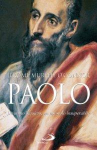 Copertina di 'Paolo: Un uomo inquieto, un apostolo insuperabile'