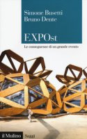 EXPOst. Le conseguenze di un grande evento - Busetti Simone, Dente Bruno
