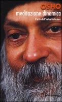 Meditazione dinamica. L'arte dell'estasi interiore - Osho