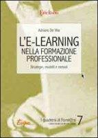 L' e-learning nella formazione professionale. Strategie, modelli e metodi - De Vita Adriano