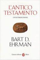 La Bibbia. L'Antico e il Nuovo Testamento - Bart D. Ehrman