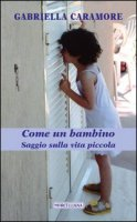 Come un bambino - Gabriella Caramore