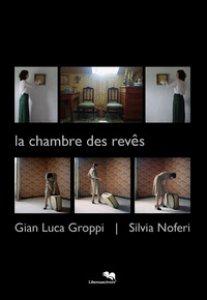 Copertina di 'La chambre des rêve. Catalogo della mostra (Genova, 14 gennaio-17 febbraio 2018). Ediz. illustrata'