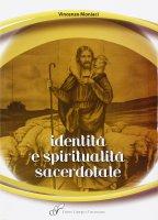 Identità e spiritualità sacerdotale - Moniaci Vincenzo