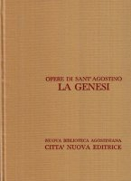 Opera omnia vol. IX/1 - La Genesi - Agostino (sant')
