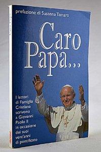 Copertina di 'Caro papa: lettere del popolo di Dio. Prefazione di Susanna Tamaro'