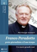 Franco Peradotto, prete giornalista e il suo tempo - P. Giuseppe Accornero