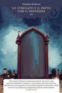 Copertina di 'Lo stregato e il patto con il fantasma. Una fantasia di Natale'