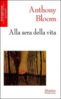 Alla sera della vita - Bloom Anthony