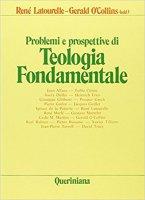 Problemi e prospettive di teologia fondamentale