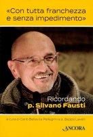 «Con tutta franchezza e senza impedimento» - Bellavite Pellegrini Carlo
