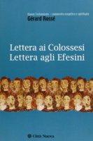 Lettera ai colossesi. Lettera agli efesini - Rossé Gérard