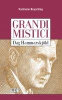 Grandi mistici. Dag Hammarskjöld - Karlmann Beyschlag