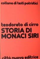 Storia di monaci siri - Teodoreto di Cirro
