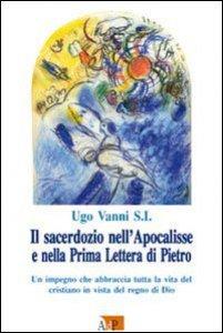 Copertina di 'Il sacerdozio nell'Apocalisse e nella Prima Lettera di Pietro. Un impegno che abbraccia tutta la vita del cristiano in vista del regno di Dio'