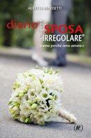 """Diario di una sposa """"irregolare"""" - Auretta Benedetti"""