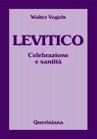 Levitico. Celebrazione e santità - Walter Vogels