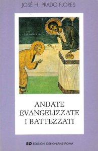Copertina di 'Andate evangelizzate i battezzati'