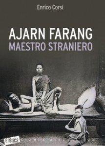 Copertina di 'Ajarn farang. Maestro straniero'