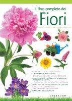 Il libro completo dei fiori - Aa.Vv.