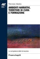 Ambienti narrativi, territori di cura e formazione - Vincenzo Alastra