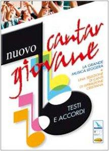 Copertina di 'Nuovo cantargiovane. Testi e accordi. La grande musica leggera più una selezione di canti di ispirazione cristiana'