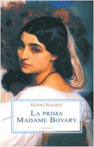 Copertina di 'La prima Madame Bovary'