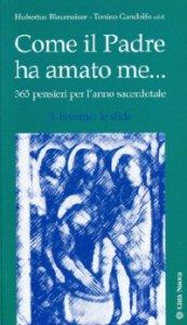 Copertina di 'Come il Padre ha amato me... 365 pensieri per l'anno sacerdotale. Inverno: le sfide'