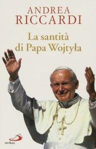 Copertina di 'La santità di Papa Wojtyla'