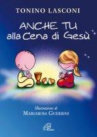 Anche tu alla cena di Gesù - T. Lasconi - M. Guerrini