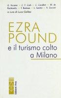 Ezra Pound e il turismo colto a Milano - AA. VV