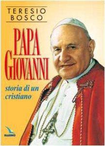 Copertina di 'Papa Giovanni. Storia di un cristiano'